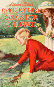 Cautionary Tales for Children (Illustrated)
