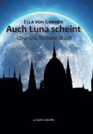 Auch Luna scheint   über die finstere Stadt