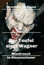 Der Teufel singt Wagner