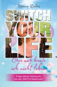 SWITCH YOUR LIFE