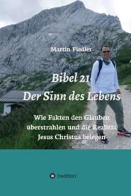 Bibel 21 - Der Sinn des Lebens