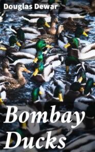 Bombay Ducks