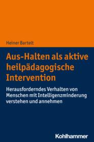 Aus-Halten als aktive heilpädagogische Intervention