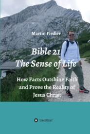 Bible 21 - The Sense of Life