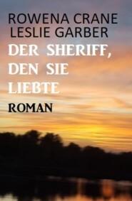 Der Sheriff, den sie liebte: Roman