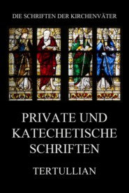 Private und katechetische Schriften