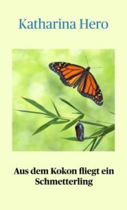 Aus dem Kokon fliegt ein Schmetterling