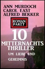 Roman Paket 10 Mitternachtsthriller um Liebe und Geheimnis