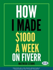 How I Made $1000 A Week On Fiverr