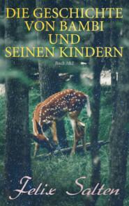 Die Geschichte von Bambi und seinen Kindern (Buch 1&2)