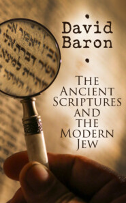 The Ancient Scriptures and the Modern Jew