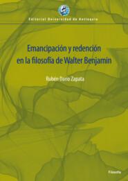 Emancipación y redención en la filosofía de Walter Benjamin