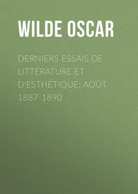 Derniers essais de littérature et d\'esthétique: août 1887-1890