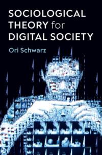 Sociological Theory for Digital Society