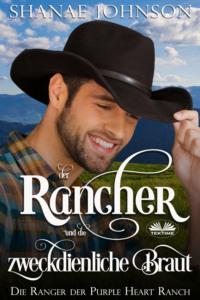 Der Rancher Und Die Zweckdienliche Braut