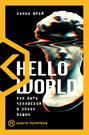 Hello World. Как быть человеком в эпоху машин