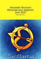Horoscope pour Sagittaire pour2018. Horoscope russe