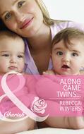 Along Came Twins…