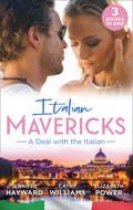 Italian Mavericks: A Deal With The Italian: The Italian\'s Deal for I Do \/ A Pawn in the Playboy\'s Game \/ A Clash with Cannavaro
