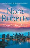 Convincing Alex: the classic story from the queen of romance that you won't be able to put down