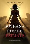 Sovrana, Rivale, Esiliata