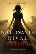 Gobernante, Rival, Exiliado