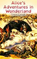 Alice\'s Adventures in Wonderland (Illustrated Edition)