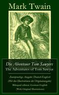 Die Abenteuer Tom Sawyers \/ The Adventures of Tom Sawyer - Zweisprachige Ausgabe: Deutsch-Englisch (Mit den Illustrationen der Originalausgabe) \/ Bilingual edition: German-English (With Original Illustrations)