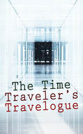 The Time Traveler\'s Travelogue