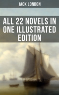 JACK LONDON: All 22 Novels in One Illustrated Edition