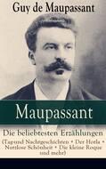 Maupassant: Die beliebtesten Erzählungen (Tag-und Nachtgeschichten + Der Horla + Nutzlose Schönheit + Die kleine Roque und mehr)