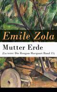 Mutter Erde (La terre: Die Rougon-Macquart Band 15)