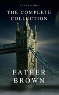 The Complete Father Brown Stories (A to Z Classics)