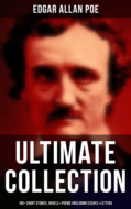 EDGAR ALLAN POE Ultimate Collection: 160+ Short Stories, Novels & Poems (Including Essays, Letters & Biography)