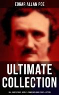 EDGAR ALLAN POE Ultimate Collection: 160+ Short Stories, Novels & Poems (Including Essays, Letters & Biography)