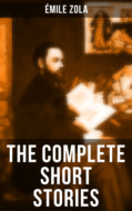 The Complete Short Stories of Émile Zola