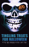 Tingling Treats for Halloween: Detective Yarns, Supernatural Mysteries & Ghost Stories