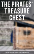 The Pirates\' Treasure Chest (7 Gold Hunt Adventures & True Life Stories of Swashbucklers)