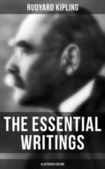 The Essential Writings of Rudyard Kipling (Illustrated Edition)