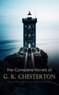 The Complete Novels of G. K. Chesterton