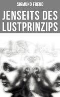 Sigmund Freud: Jenseits des Lustprinzips