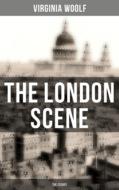 THE LONDON SCENE: The Essays