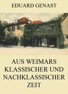 Aus Weimars klassischer und nachklassischer Zeit