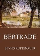 Bertrade - Die Chronik des Mönchs von Le Saremon