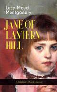 JANE OF LANTERN HILL (Children\'s Book Classic)