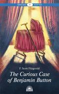 The Curious Case of Benjamin Button and Selected Tales of the Jazz Age Сollection. Адаптированная книга для чтения на английском языке. Уровень B1