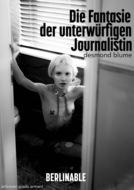 Die Fantasie der unterwürfigen Journalistin