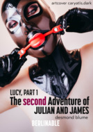 The Second Adventure of Julian and James - Lucy, Part 1