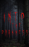 Into the Darkness