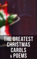 The Greatest Christmas Carols & Poems
